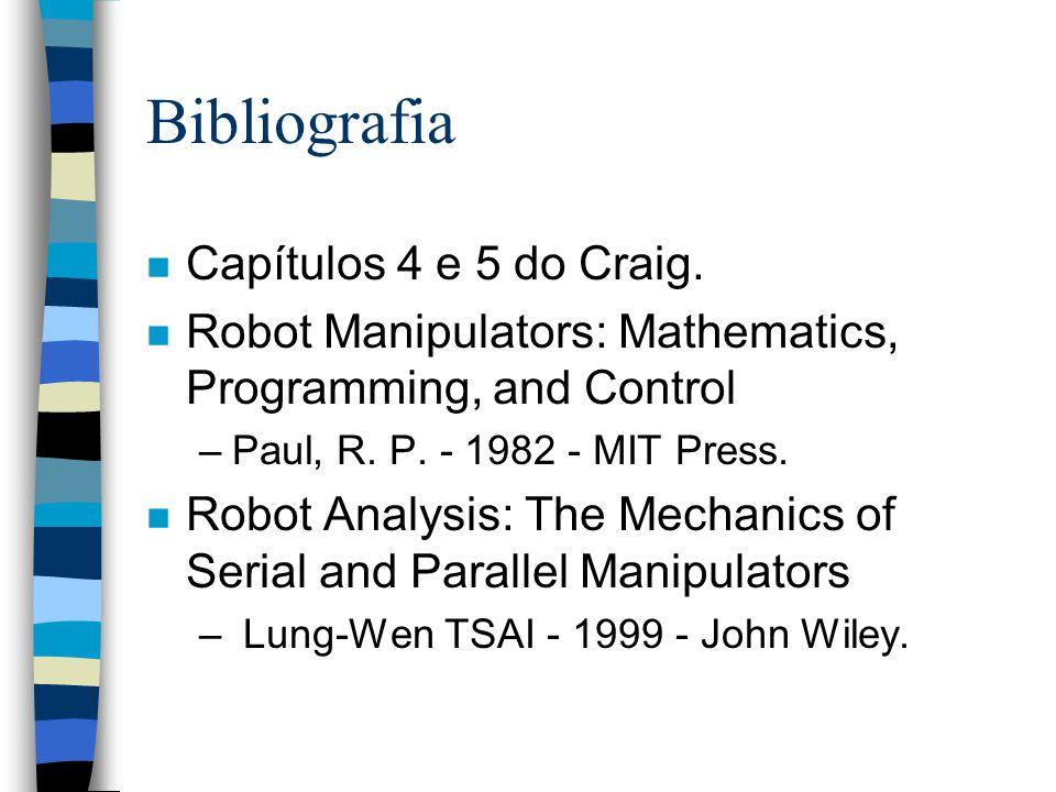 Bibliografia Capítulos 4 e 5 do Craig.