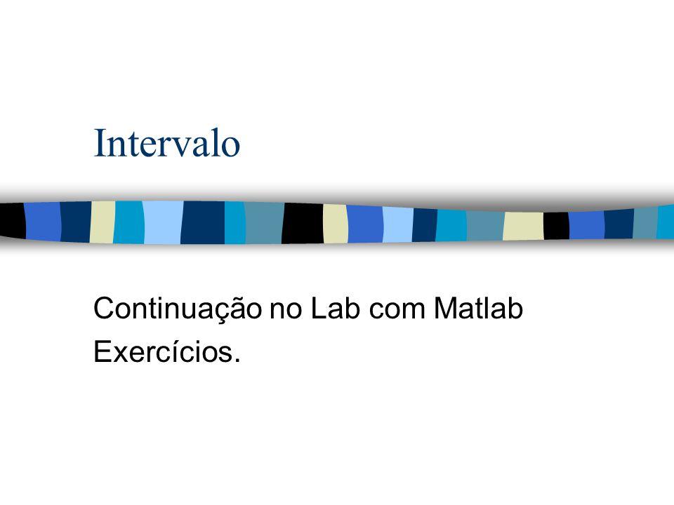 Continuação no Lab com Matlab Exercícios.