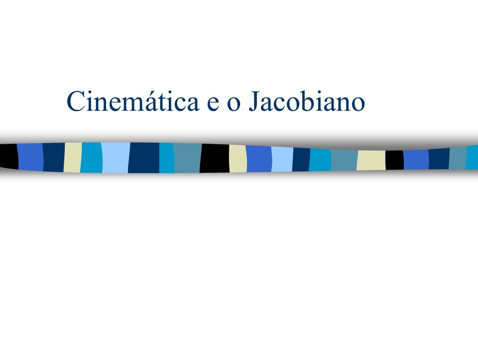 Cinemática e o Jacobiano