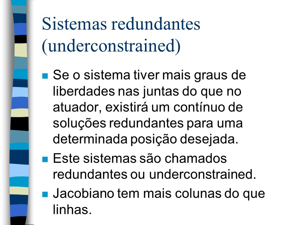 Sistemas redundantes (underconstrained)