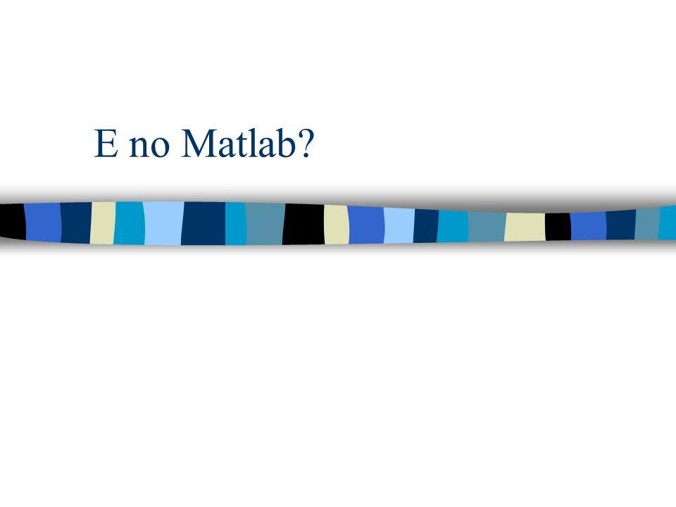 E no Matlab