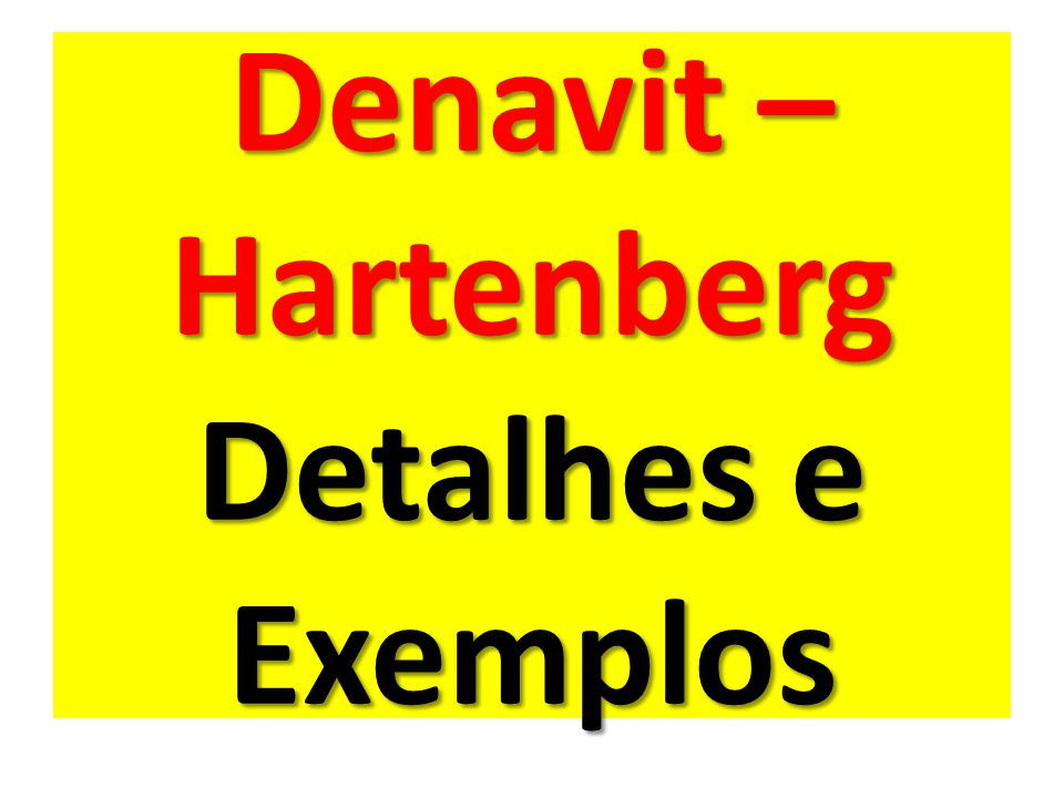 Denavit – Hartenberg Detalhes e Exemplos