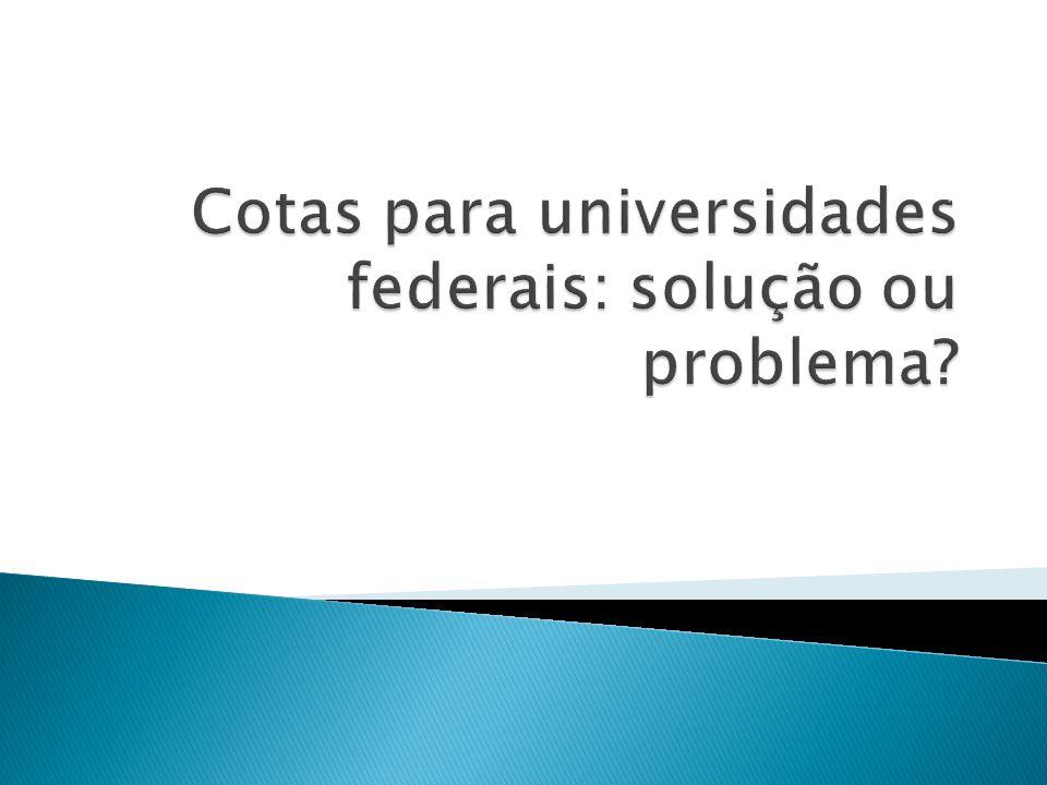 Cotas para universidades federais: solução ou problema