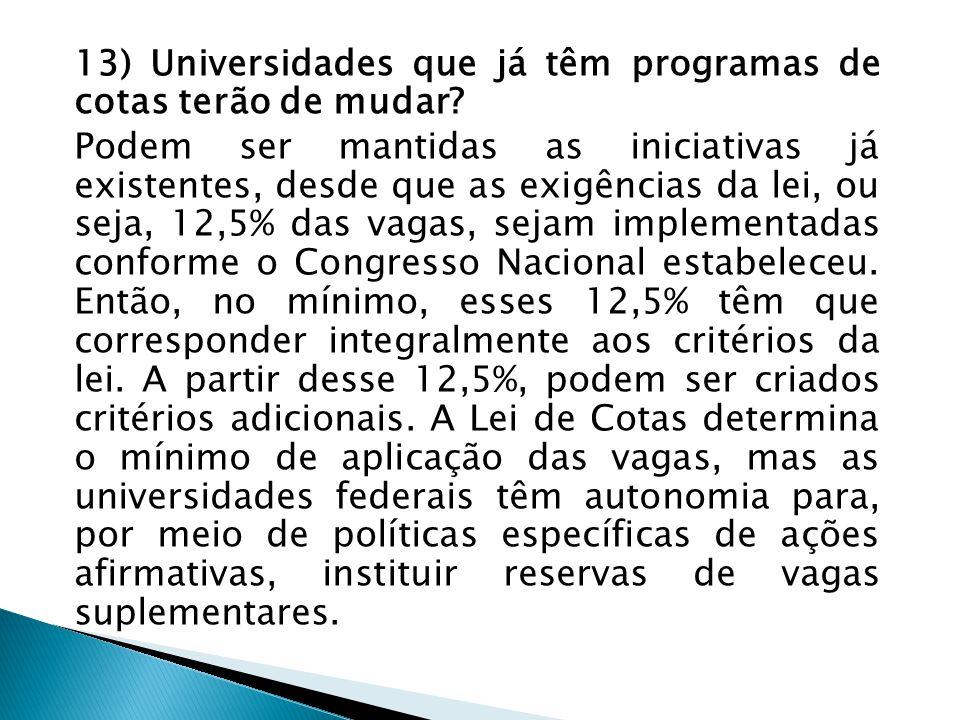 13) Universidades que já têm programas de cotas terão de mudar