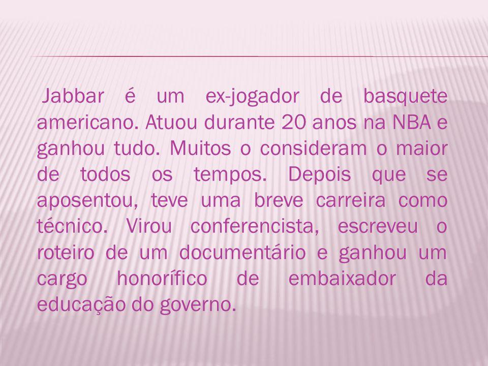 Jabbar é um ex-jogador de basquete americano