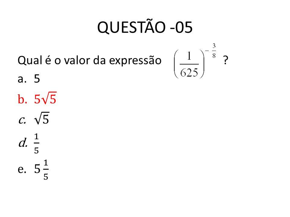 QUESTÃO -05 Qual é o valor da expressão 5 5 5 1 5 5 1 5