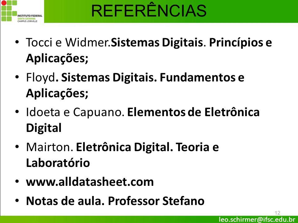 REFERÊNCIAS Tocci e Widmer.Sistemas Digitais. Princípios e Aplicações;