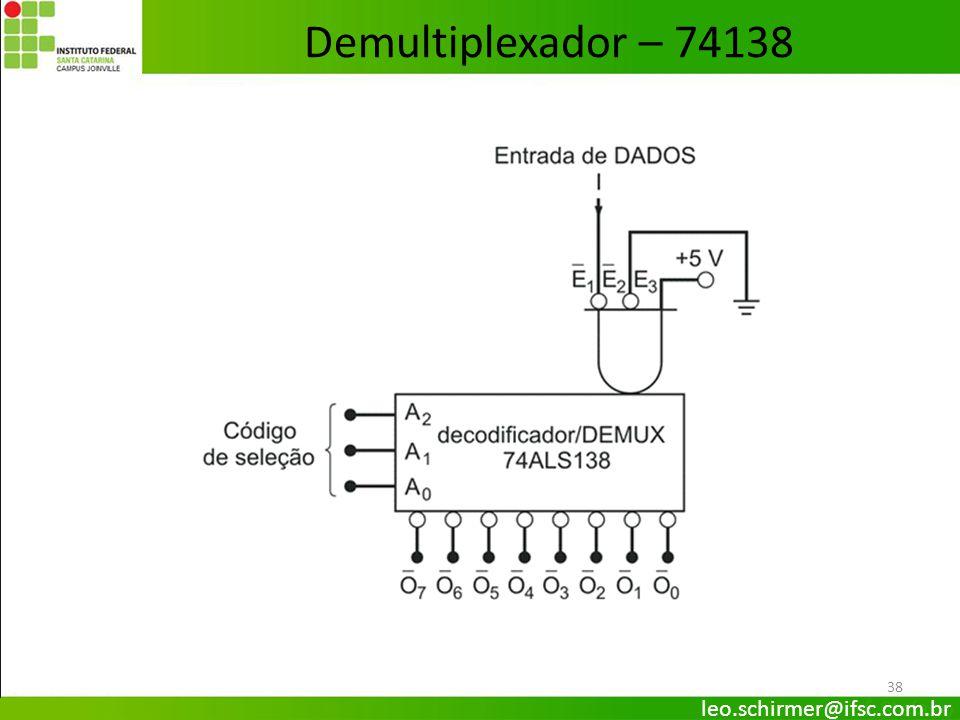 Demultiplexador – 74138 leo.schirmer@ifsc.com.br