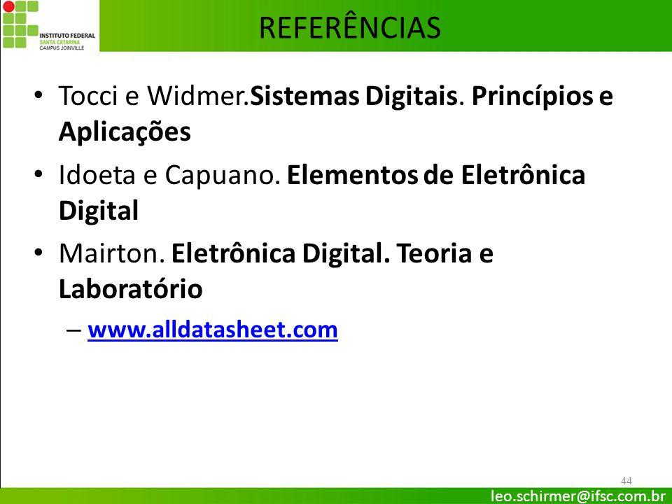REFERÊNCIAS Tocci e Widmer.Sistemas Digitais. Princípios e Aplicações
