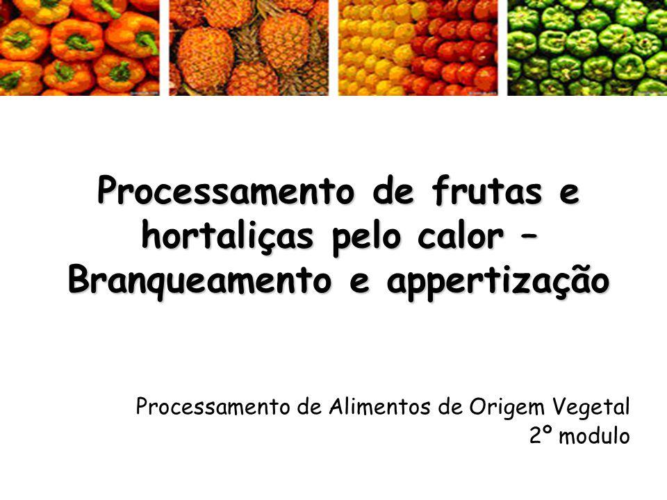 Processamento de frutas e hortaliças pelo calor – Branqueamento e appertização