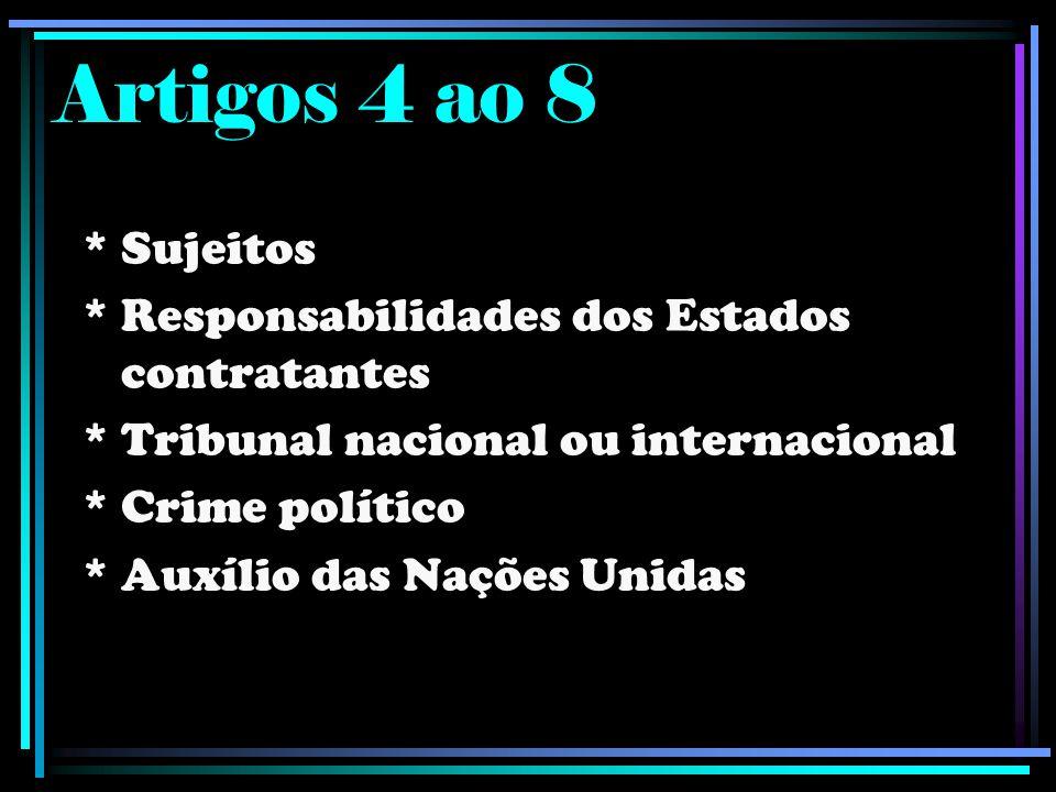 Artigos 4 ao 8 * Sujeitos * Responsabilidades dos Estados contratantes