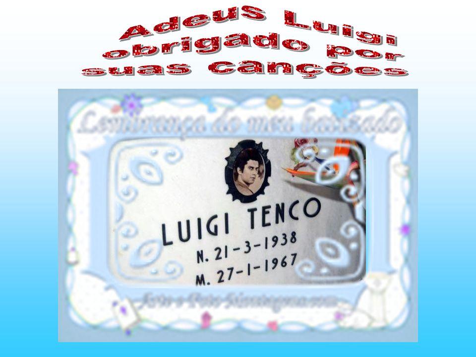 Adeus Luigi obrigado por suas canções