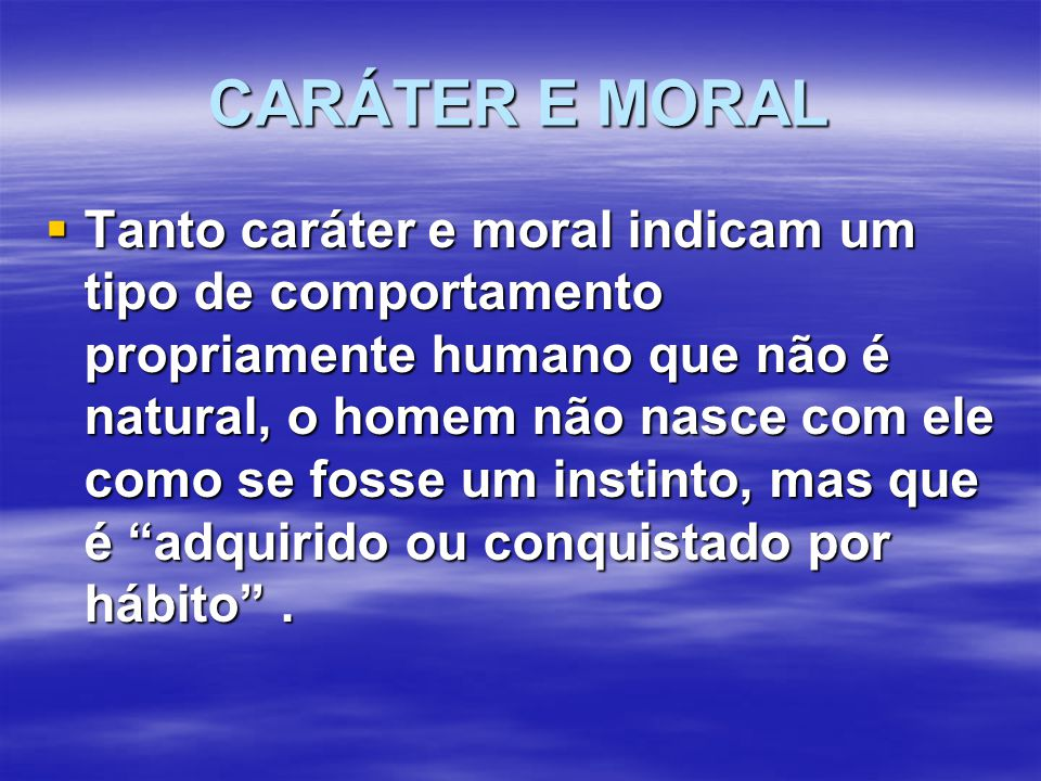 CARÁTER E MORAL