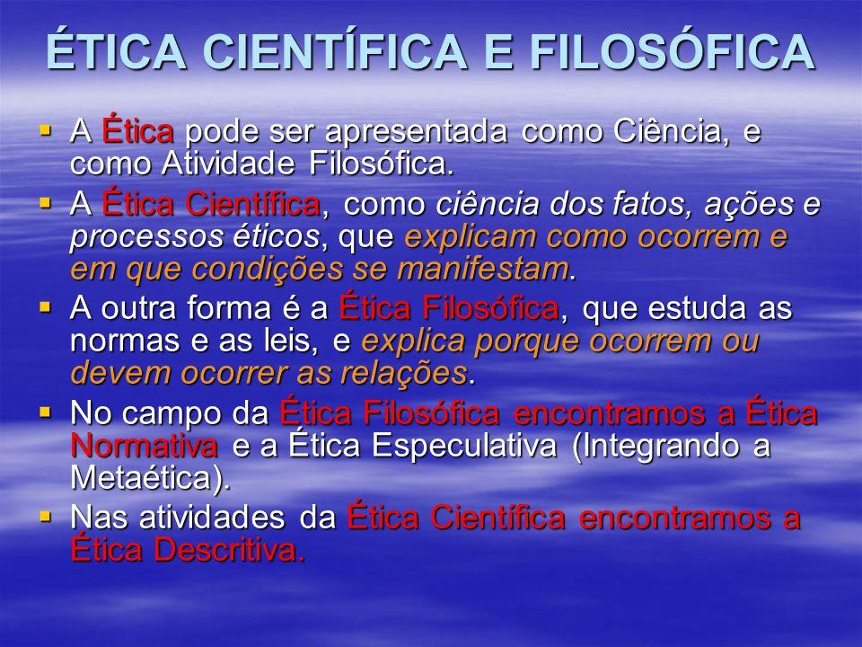 ÉTICA CIENTÍFICA E FILOSÓFICA