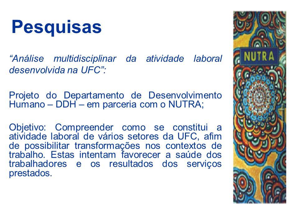 Pesquisas Análise multidisciplinar da atividade laboral desenvolvida na UFC :