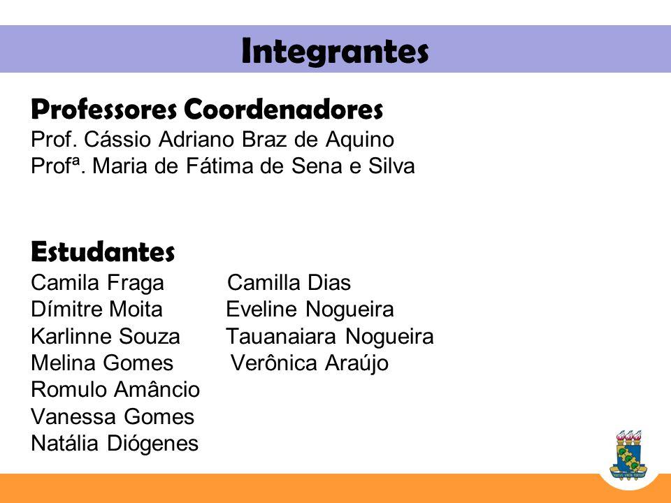 Integrantes Professores Coordenadores Estudantes