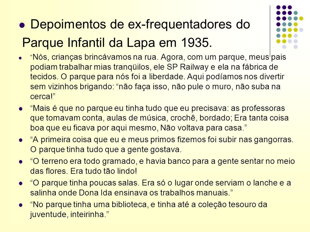 Depoimentos de ex-frequentadores do Parque Infantil da Lapa em 1935.