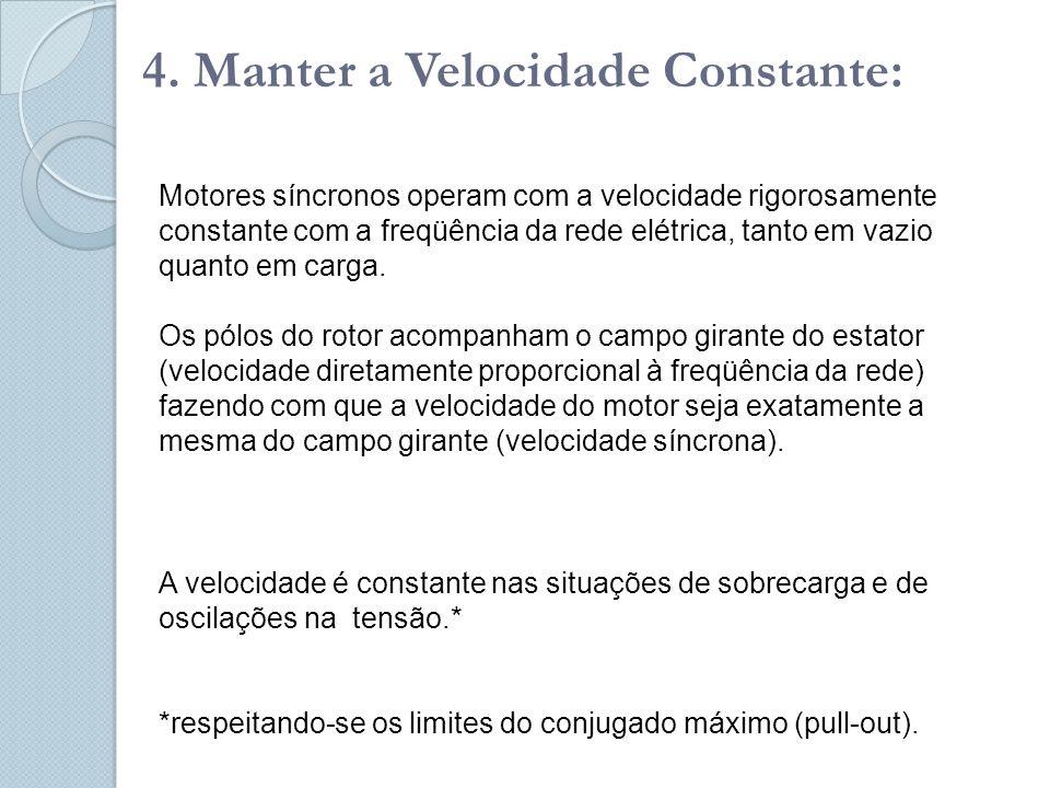 4. Manter a Velocidade Constante: