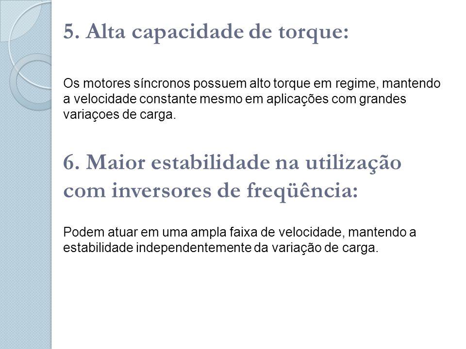 5. Alta capacidade de torque: