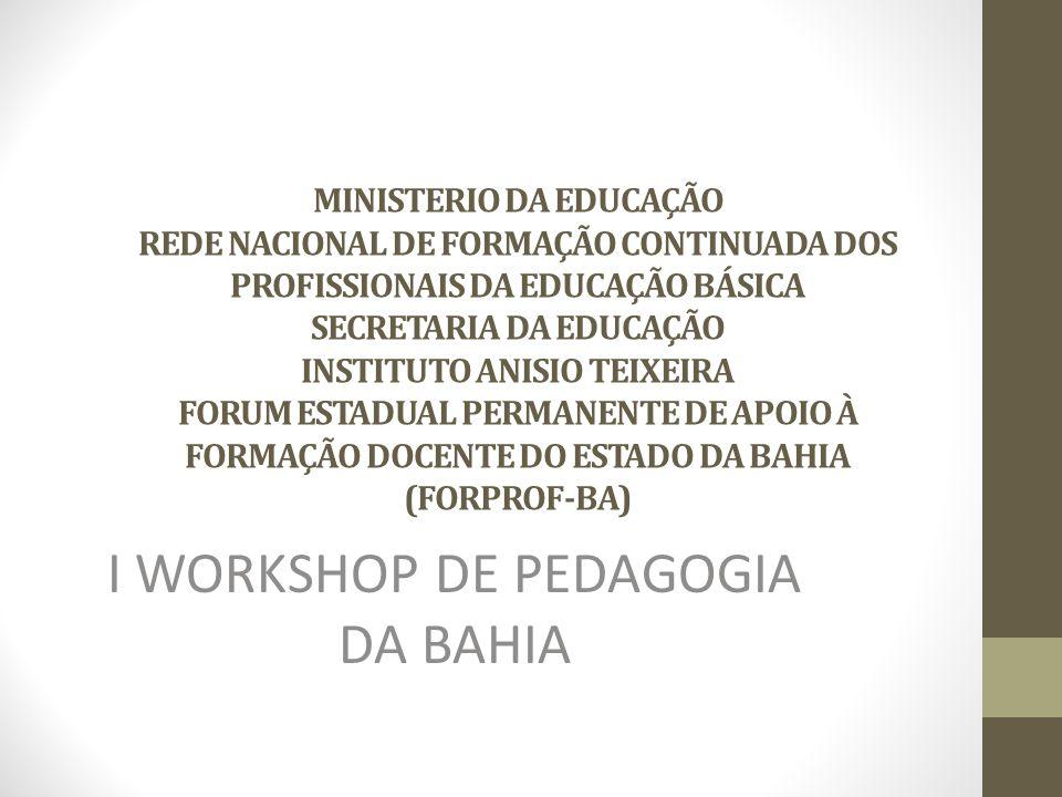 I WORKSHOP DE PEDAGOGIA DA BAHIA