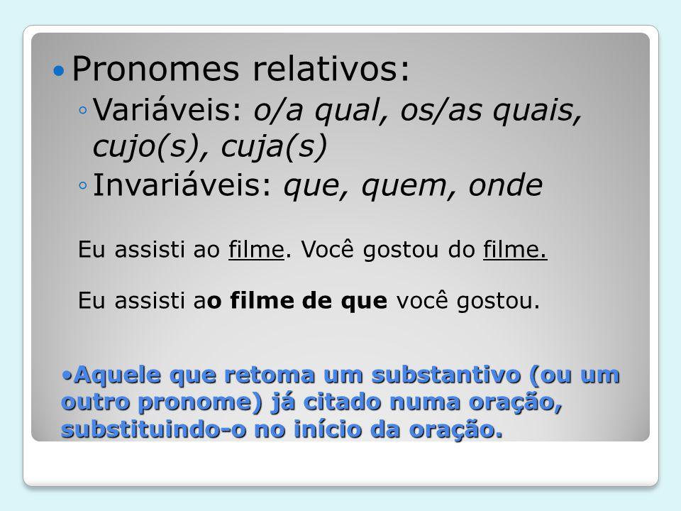 Pronomes relativos: Variáveis: o/a qual, os/as quais, cujo(s), cuja(s)