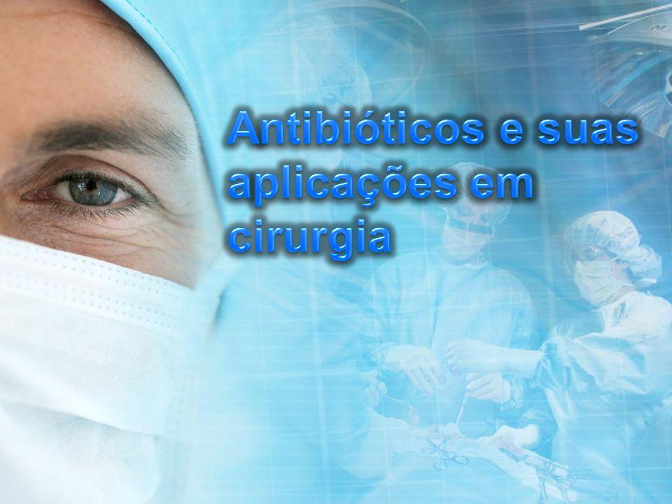 Antibióticos e suas aplicações em cirurgia