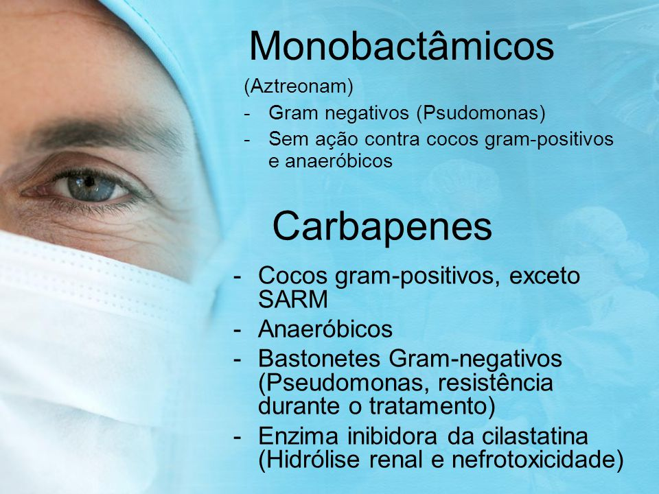 Monobactâmicos Carbapenes Cocos gram-positivos, exceto SARM