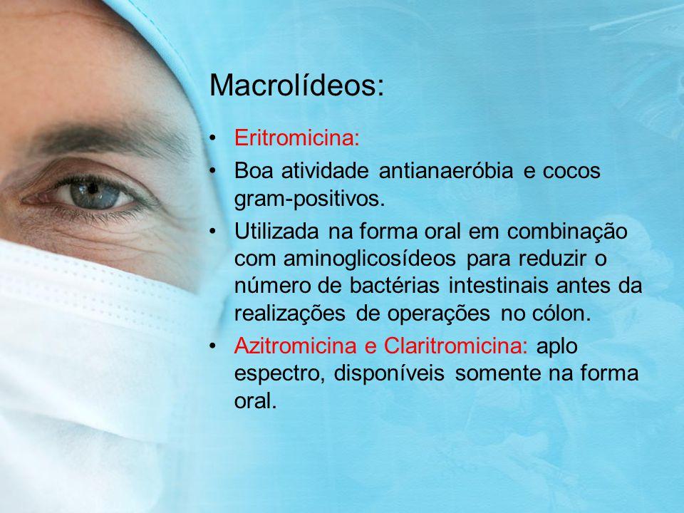 Macrolídeos: Eritromicina:
