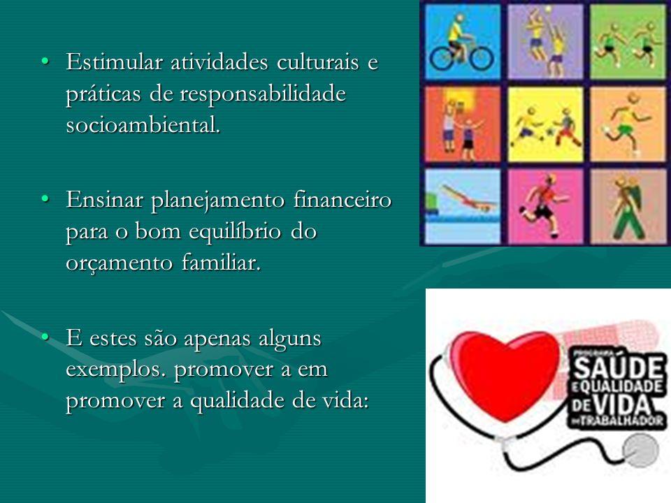 Estimular atividades culturais e práticas de responsabilidade socioambiental.