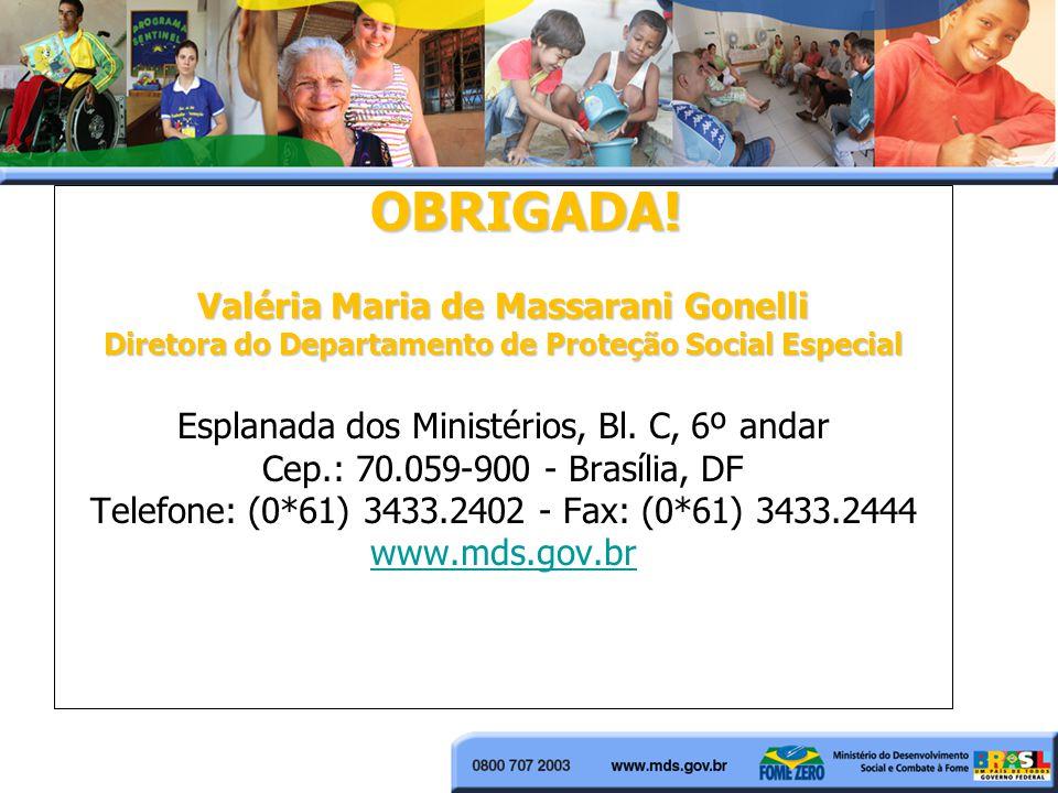 OBRIGADA! Valéria Maria de Massarani Gonelli