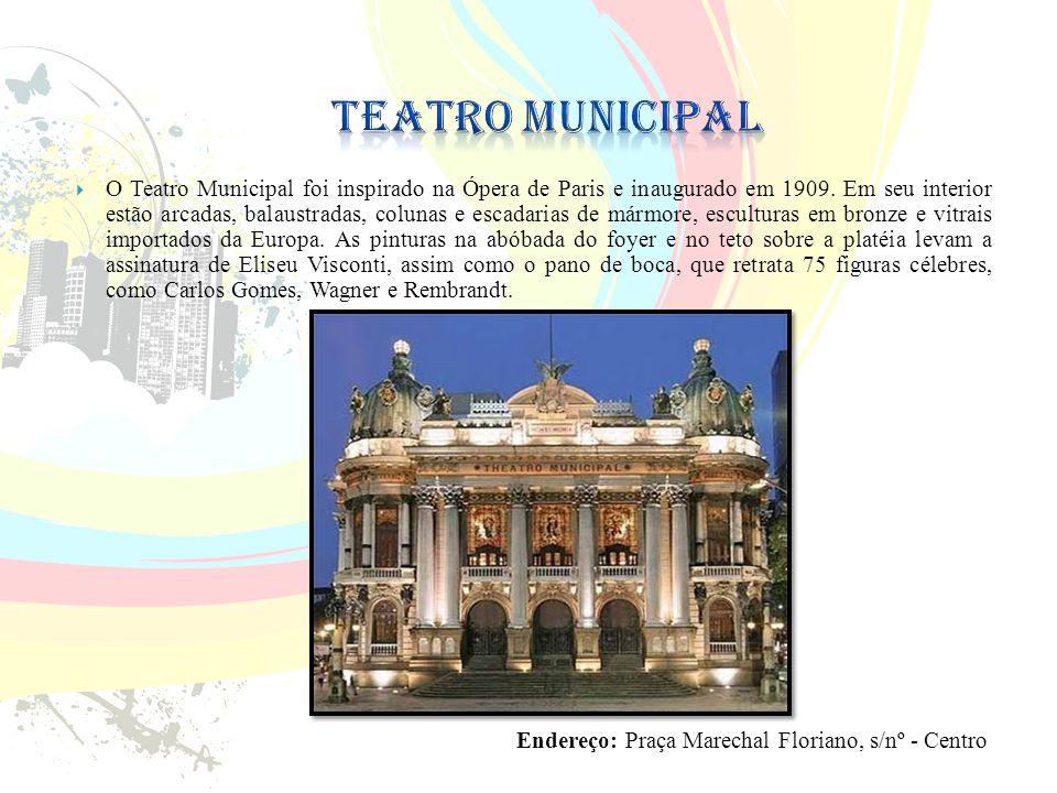 Teatro Municipal Endereço: Praça Marechal Floriano, s/nº - Centro