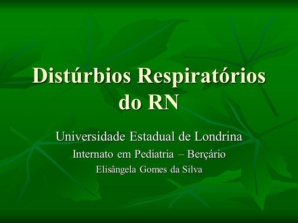 Distúrbios Respiratórios do RN