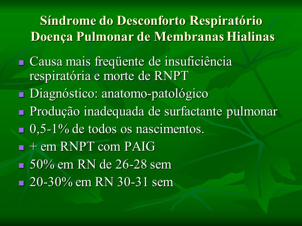 Síndrome do Desconforto Respiratório Doença Pulmonar de Membranas Hialinas