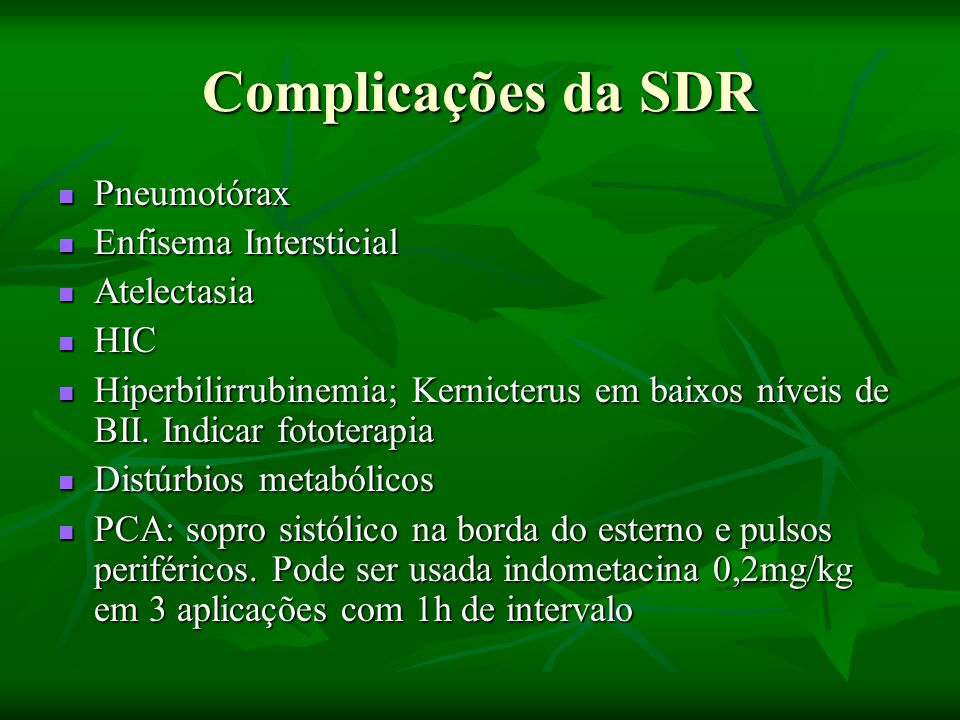 Complicações da SDR Pneumotórax Enfisema Intersticial Atelectasia HIC