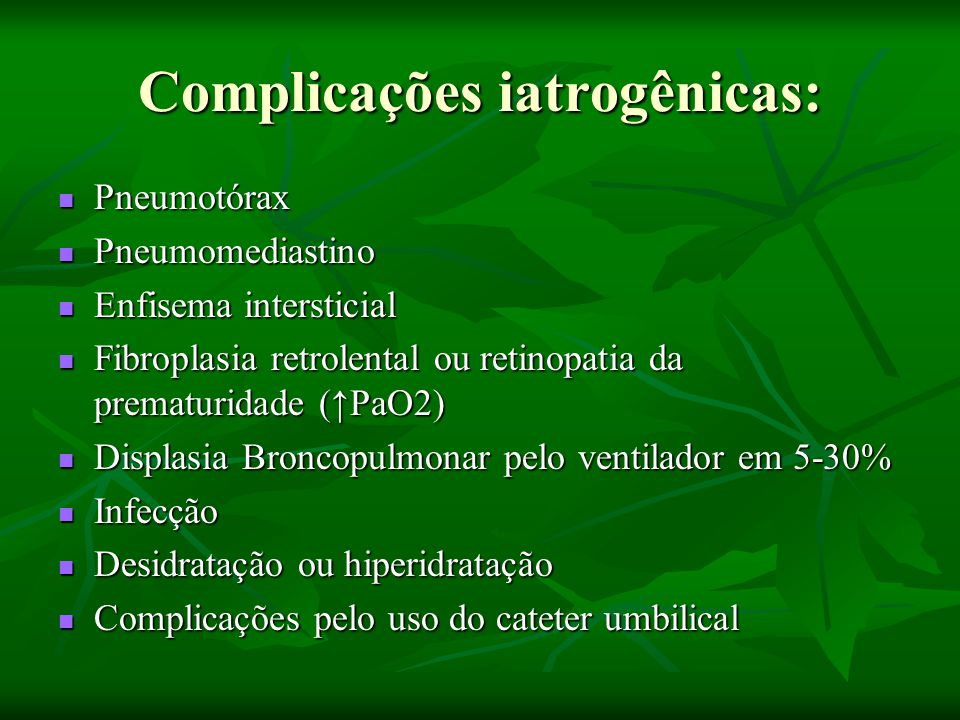 Complicações iatrogênicas: