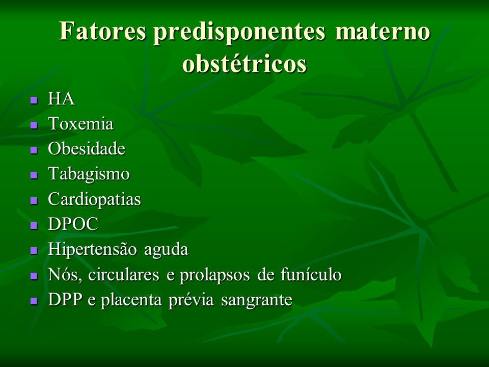 Fatores predisponentes materno obstétricos