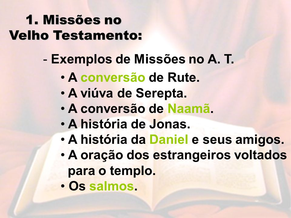 1. Missões no Velho Testamento: Exemplos de Missões no A. T. A conversão de Rute. A viúva de Serepta.