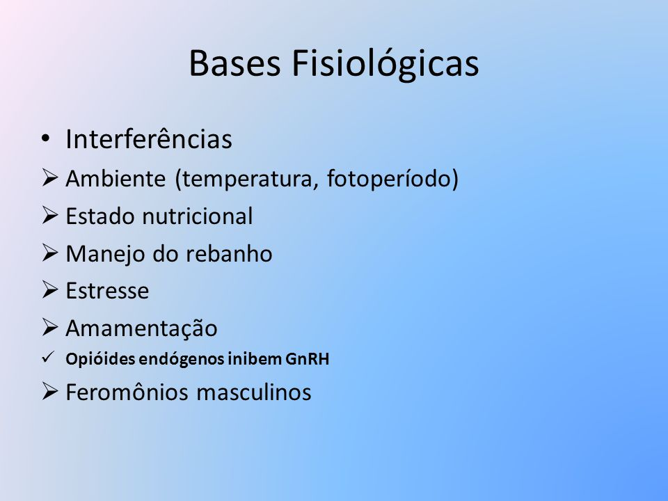 Bases Fisiológicas Interferências Ambiente (temperatura, fotoperíodo)