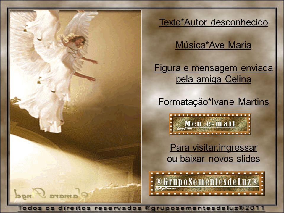 Texto*Autor desconhecido Música*Ave Maria