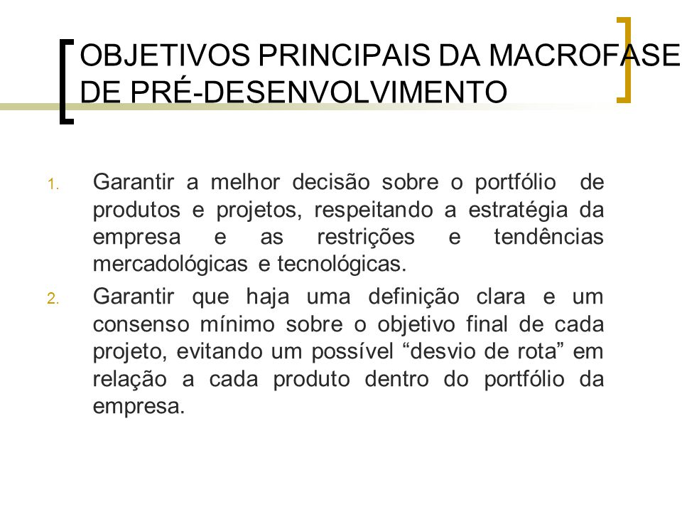 OBJETIVOS PRINCIPAIS DA MACROFASE DE PRÉ-DESENVOLVIMENTO