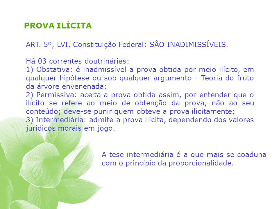 PROVA ILÍCITA ART. 5º, LVI, Constituição Federal: SÃO INADIMISSÍVEIS.
