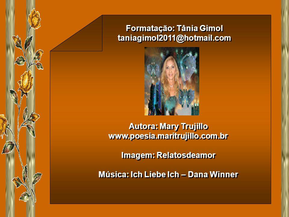 Formatação: Tânia Gimol taniagimol2011@hotmail.com