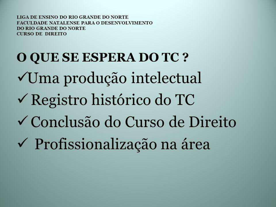 Uma produção intelectual Registro histórico do TC