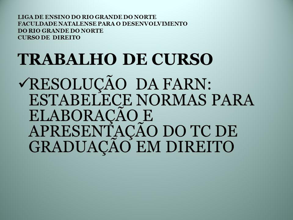 LIGA DE ENSINO DO RIO GRANDE DO NORTE FACULDADE NATALENSE PARA O DESENVOLVIMENTO DO RIO GRANDE DO NORTE CURSO DE DIREITO