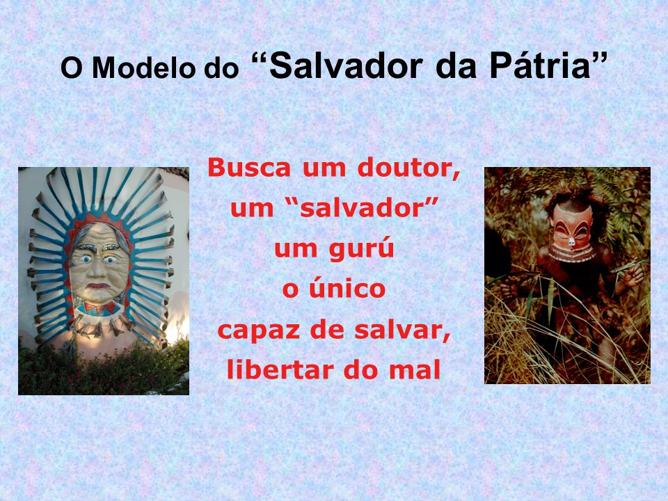 O Modelo do Salvador da Pátria