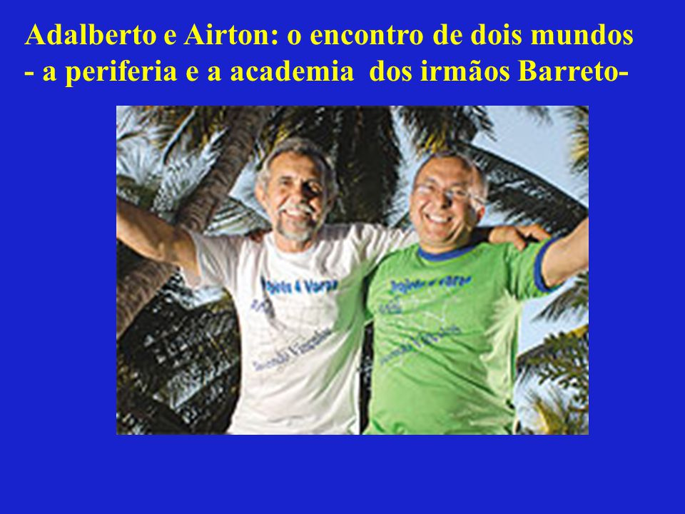 Adalberto e Airton: o encontro de dois mundos