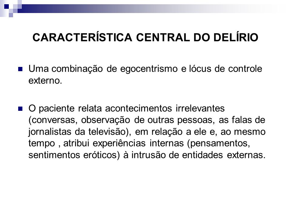 CARACTERÍSTICA CENTRAL DO DELÍRIO