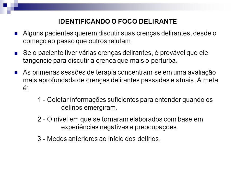 IDENTIFICANDO O FOCO DELIRANTE