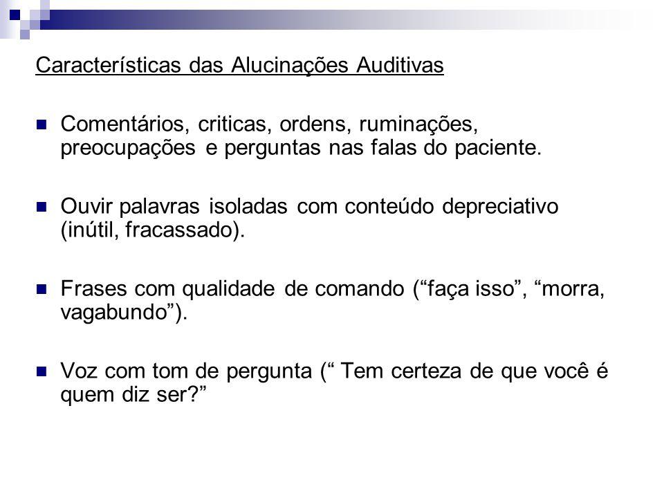 Características das Alucinações Auditivas