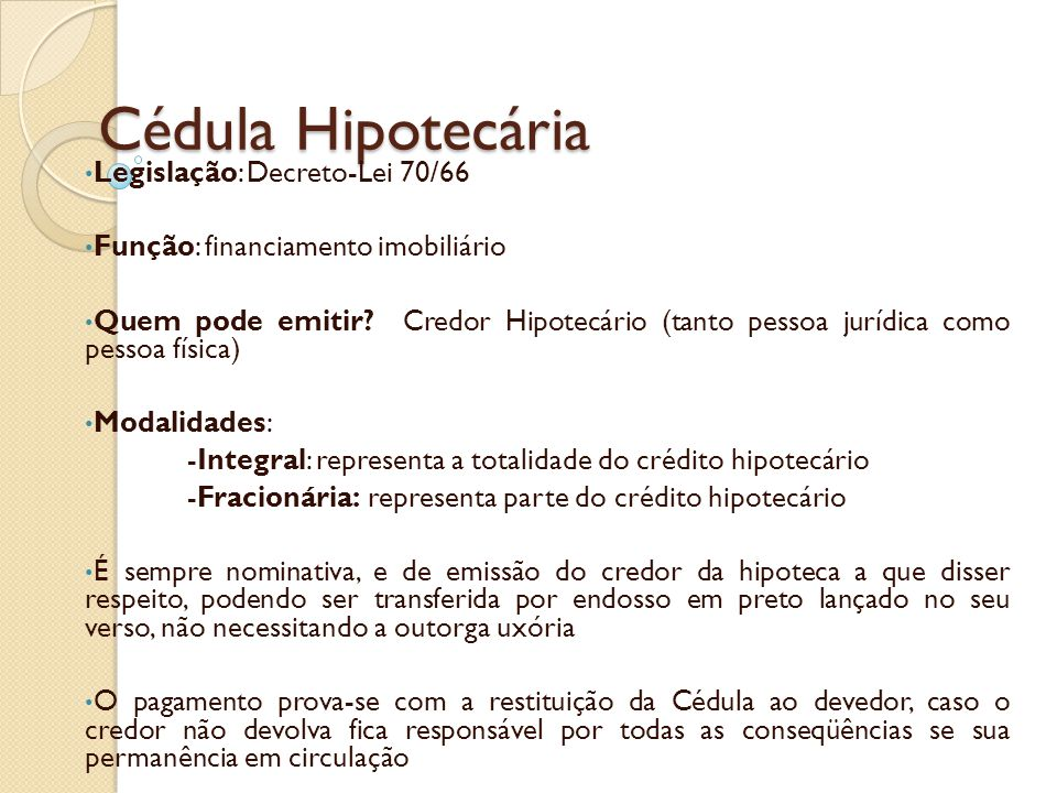 Cédula Hipotecária Legislação: Decreto-Lei 70/66